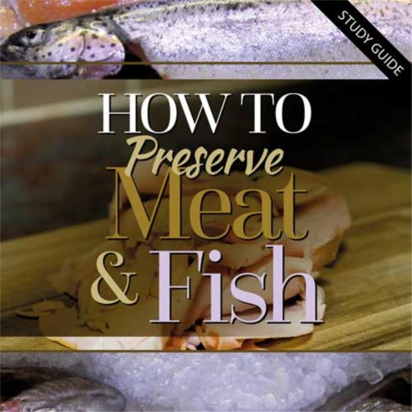 How to Preserve Meat & Fish- Short Course