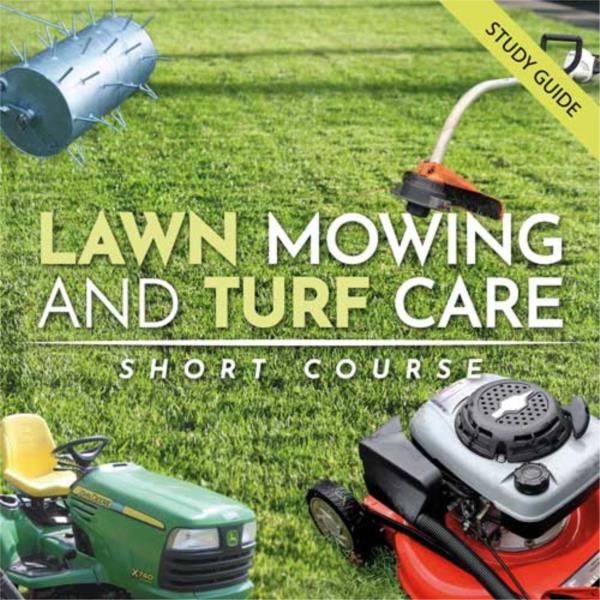Lawn Mowing & Turf Care- Short Course