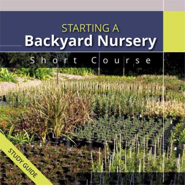 Starting a Backyard Nursery- Short Course